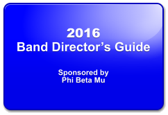 2016  Band Director's Guide   Sponsored by  Phi Beta Mu